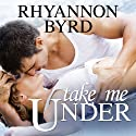 Take Me Under: Dangerous Tides Series, Book 1