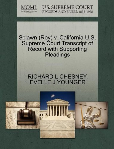 Splawn (Roy) V. California U.S. Supreme Court Transcript of Record with Supporting Pleadings