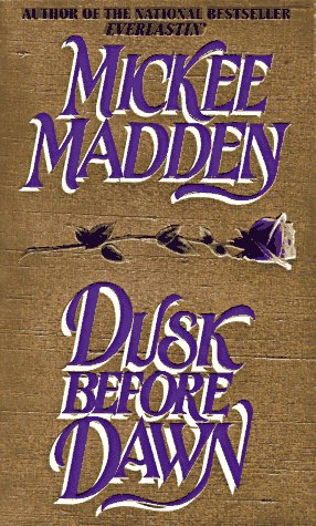 Dusk Before Dawn, Mickee Madden
