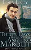 Thirty Days: The Hunt for Angelino Marquit (Days Trilogy Book 2)