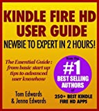 Kindle Fire HD User Guide - Newbie to Expert in 2 Hours!