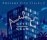 Lullaby For TOKYO CITY♪Awesome City Club