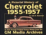 Chevrolet History, 1955-1957 (Pictorial History Series, No. 3)