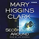 The Second Time Around Audiobook by Mary Higgins Clark Narrated by Jan Maxwell