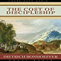 The Cost of Discipleship (       UNABRIDGED) by Dietrich Bonhoeffer Narrated by Paul Michael