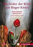 Die Bilder der Bibel von Sieger K�der, 1 CD-ROM Erschlie�ende und meditative Texte. Alle Bilder der Bibel mit den Texten des Buches