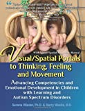 img - for Visual/Spatial Portals to Thinking, Feeling and Movement: Advancing Competencies and Emotional Development in Children with Learning and Autism Spectrum Disorders by Wieder Ph.D., Serena, Wachs O.D., Harry (2012) Paperback book / textbook / text book