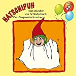 Das Wunder von Schladerbach / Der Gespensterforscher (Hatschipuh 2) | Ulrich König