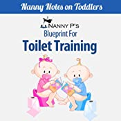 Toilet Training: A Nanny P Blueprint (Book 1) | Nanny P