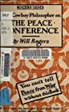 [Will] Rogers-isms: The Cowboy Philosopher on the [WWI] Peace Conference (Illustrated) (Pioneers and Patriots Classic Book 24)