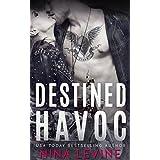 Destined Havoc (Havoc Series Book 1) ~ Nina Levine