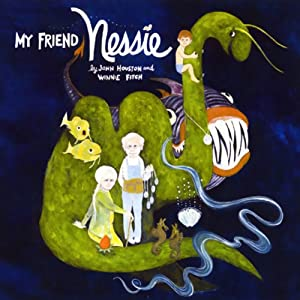My Friend Nessie | [John Houston, Winnie Fitch]