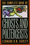 The Complete Book of Ghosts and Poletergeists