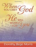 When You Obey God He Will Work for You