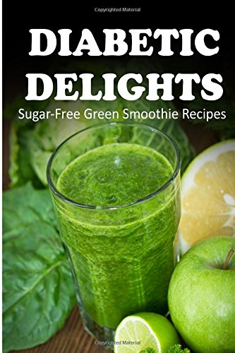 Sugar-Free Green Smoothie Recipes (Diabetic Delights ) front-746625