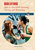 img - for Bullying: How to Deal with Taunting, Teasing, and Tormenting (Issues in Focus Today) book / textbook / text book