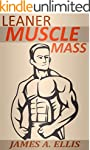 Leaner Muscle Mass: The Definitive Mu...