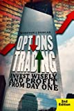 img - for Options Trading: Invest Wisely And Profit From Day One - 2nd Edition book / textbook / text book