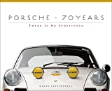 Porsche 70 Years: There Is No Substitute