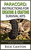Paracord: Instructions For Creating and Crafting Survival Kits: Bracelet and Survival Kit Guide For Bug Out Bags (Survival Guide)