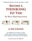 img - for Become a Thinking Fly Tier: The Way to Rapid Improvement book / textbook / text book