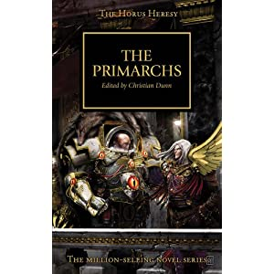The Primarchs - Christian Dunn