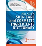 img - for [ Milady's Skin Care and Cosmetic Ingredients Dictionary ] By Michalun, Natalia ( Author ) [ 2009 ) [ Paperback ] book / textbook / text book