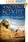 Ancient Egypt Secrets Explained!: The...