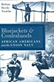 img - for Bluejackets and Contrabands: African Americans and the Union Navy Bluejackets and Contrabands book / textbook / text book