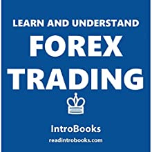 Learn and Understand Forex Trading Audiobook by  IntroBooks Narrated by Andrea Giordani