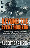 Beyond the Event Horizon: Everything simply follows the laws of objective reality