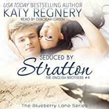 Seduced by Stratton: The English Brothers, Book 4 Audiobook by Katy Regnery Narrated by Deborah Green