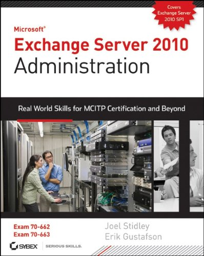 Exchange Server 2010 Administration: Real World Skills...