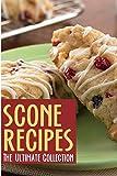 Scones :The Ultimate Recipe Guide