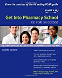 Get Into Pharmacy School: Rx for Success!