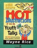 img - for Still More Hot Illustrations for Youth Talks by Wayne Rice (1999-02-01) book / textbook / text book