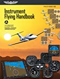 Instrument Flying Handbook: FAA-H-8083-15B (Effective 2012) (FAA Handbooks)