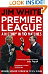 Premier League: A History in Ten Matches