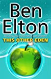 Ben Elton This Other Eden