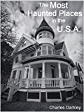 The Most Haunted Places in the USA (A Childrens book of hauntings)