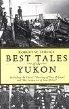 Best Tales Yukon Pb (0762414596) by Robert W Service