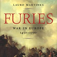Furies: War in Europe, 1450-1700 (       UNABRIDGED) by Lauro Martines Narrated by Simon Brooks