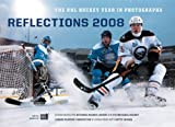 img - for Reflections 2008: The NHL Hockey Year in Photographs (Reflections: The NHL Hockey Year in Photographs) book / textbook / text book