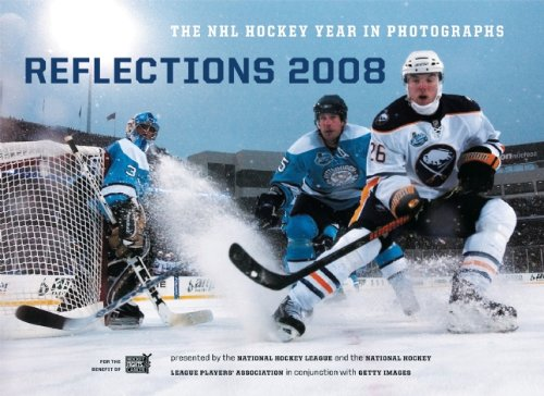 Reflections 2008: The NHL Hockey Year in Photographs (Reflections: The NHL Hockey Year in Photographs)
