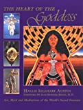 img - for The Heart of the Goddess: Art, Myth and Meditations of the World's Sacred Feminine Paperback January, 1991 book / textbook / text book