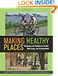 Making Healthy Places: Designing and...