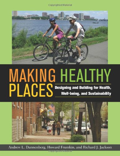 Making Healthy Places: Designing and Building for Health,...