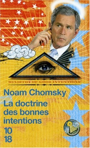 Noam CHOMSKY - La doctrine des bonnes intentions [MULTI]