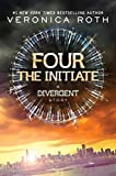 Four: The Initiate (Divergent Series Book 2)