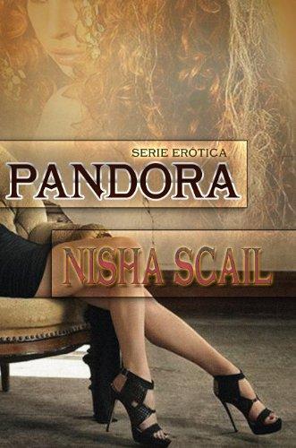 PANDORA -Las Leyendas Nunca Fueron Tan Sensuales- (Serie Erótica Pandora)